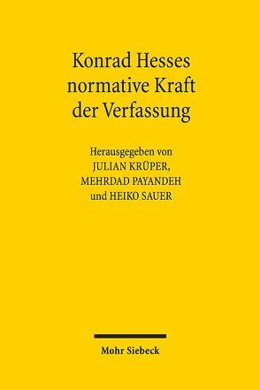 Konrad Hesses normative Kraft der Verfassung von Krüper,  Julian, Payandeh,  Mehrdad, Sauer,  Heiko