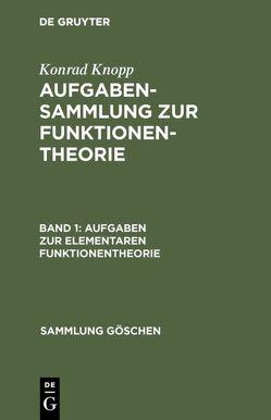 Konrad Knopp: Aufgabensammlung zur Funktionentheorie / Aufgaben zur elementaren Funktionentheorie von Knopp,  Konrad