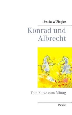 Konrad und Albrecht von Ziegler,  Ursula W.