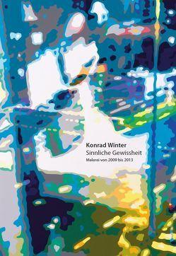 Konrad Winter: Sinnliche Gewissheit von Pichler,  Karl Heinz, Winter,  Konrad
