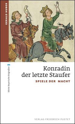 Konradin, der letzte Staufer von Huber,  Gerald