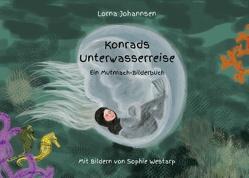 Konrads Unterwasserreise von Johannsen,  Lorna, Westarp,  Sophie