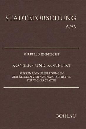 Konsens und Konflikt von Ehbrecht,  Wilfried, Johanek,  Peter