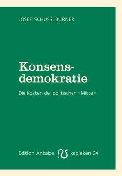 Konsensdemokratie von Schüßlburner,  Josef