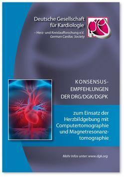 Konsensusempfehlungen der DRG/DGK/DGPK zum Einsatz der Herzbildgebung mit Computertomographie und Magnetresonanztomographie von Achenbach,  S., Barkhausen,  J., Beer,  M.