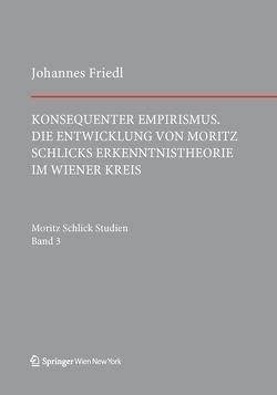 Konsequenter Empirismus von Friedl,  Johannes