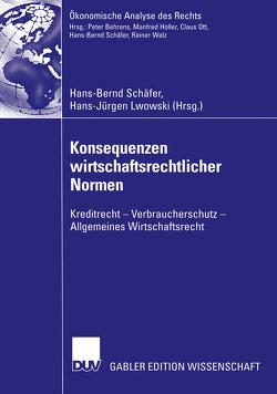 Konsequenzen wirtschaftsrechtlicher Normen von Lwowski,  Hans Jürgen, Schäfer,  Hans-Bernd