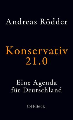 Konservativ 21.0 von Rödder,  Andreas