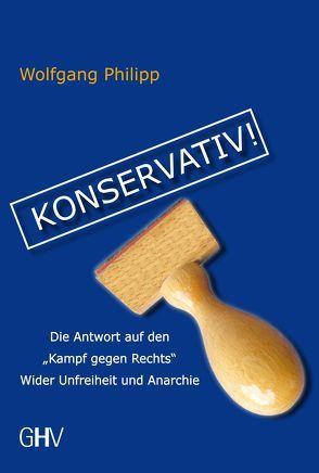 Konservativ! von Philipp,  Wolfgang