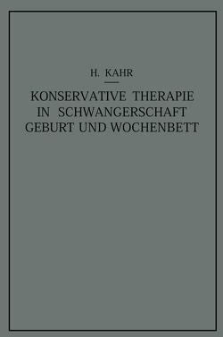Konservative Therapie in Schwangerschaft, Geburt und Wochenbett von Kahr,  Heinrich