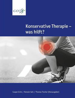 Konservative Therapie – was hilft? von Grim,  Casper, Seil,  Romain, Tischer,  Thomas