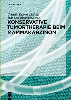 Konservative Tumortherapie bei Mammakarzinom von Blohmer,  Jens-Uwe, Liedtke,  Cornelia