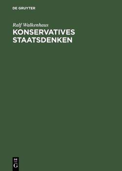 Konservatives Staatsdenken von Walkenhaus,  Ralf