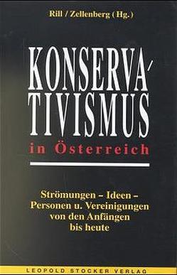 Konservativismus in Österreich von Rill,  Robert, Zellenberg,  Ulrich