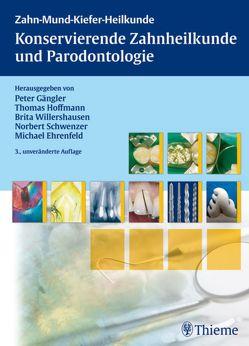 Konservierende Zahnheilkunde und Parodontologie von Ehrenfeld,  Michael, Gängler,  Peter, Hoffmann,  Thomas, Schwenzer,  Norbert, Willershausen,  Brita