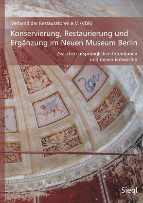 Konservierung, Restaurierung und Ergänzung im Neuen Museum Berlin