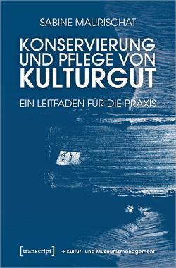 Konservierung und Pflege von Kulturgut von Maurischat,  Sabine