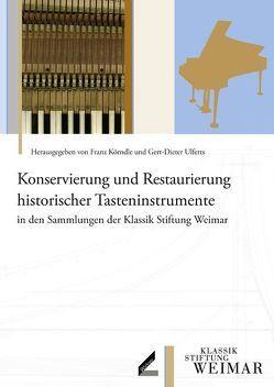 Konservierung und Restaurierung historischer Tasteninstrumente in den Sammlungen der Klassik Stiftung Weimar von Körndle,  Franz, Ulferts,  Gert D