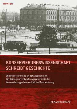 Konservierungswissenschaft schreibt Geschichte von Krack,  Elisabeth