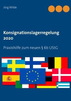 Konsignationslagerregelung 2020 von Wilde,  Jörg