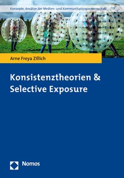Konsistenztheorien & Selective Exposure von Zillich,  Arne Freya