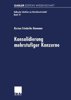 Konsolidierung mehrstufiger Konzerne von Baumann,  Kirsten Friederike