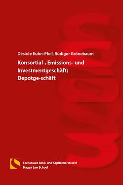 Konsortial-, Emissions- und Investmentgeschäft; Depotgeschäft von Gräfin von Schlieffen,  Katharina, Grönebaum,  Rüdiger, Kuhn-Pfeil,  Désirée, Zwiehoff,  Gabriele