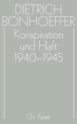 Konspiration und Haft 1940-1945 von Anzinger,  Herbert, Glenthöj,  Jörgen, Kabitz,  Ulrich, Krötke,  Wolf