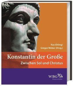 Konstantin der Große von Ehling,  Kay, Weber,  Gregor