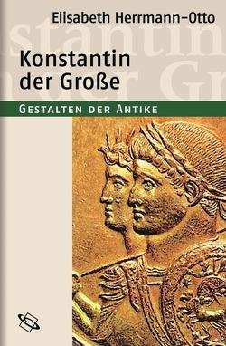 Konstantin der Große von Clauss,  Manfred, Herrmann-Otto,  Elisabeth