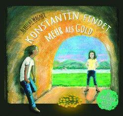 Konstantin findet mehr als Gold von Mayer,  Eberhard, Wagner,  Albrecht