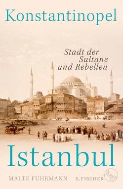 Konstantinopel – Istanbul von Fuhrmann,  Malte