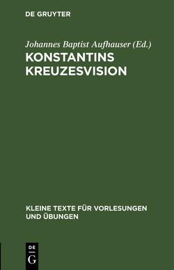 Konstantins Kreuzesvision von Aufhauser,  Johannes Baptist