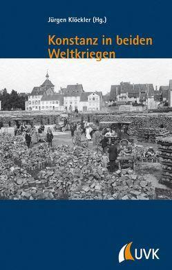Konstanz in beiden Weltkriegen von Klöckler,  Jürgen