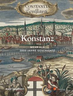 Konstanz – Mehr als 2000 Jahre Geschichte von Seuffert,  Ralf