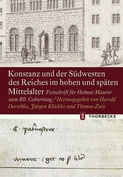 Konstanz und der Südwesten des Reiches im hohen und späten Mittelalter von Derschka,  Harald, Klöckler,  Jürgen, Zotz,  Thomas
