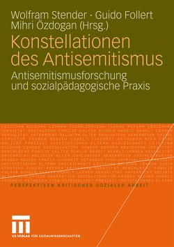 Konstellationen des Antisemitismus von Follert,  Guido, Özdogan,  Mihri, Stender,  Wolfram