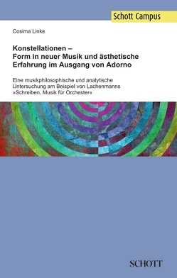 Konstellationen – Form in neuer Musik und ästhetische Erfahrung im Ausgang von Adorno von Linke,  Cosima