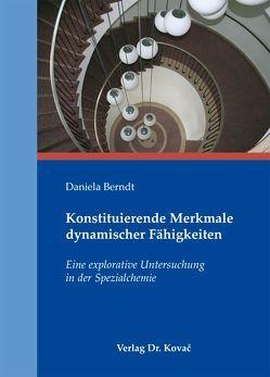 Konstituierende Merkmale dynamischer Fähigkeiten von Berndt,  Daniela