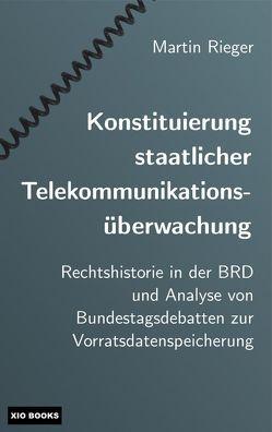 Konstituierung staatlicher Telekommunikationsüberwachung von Rieger,  Martin