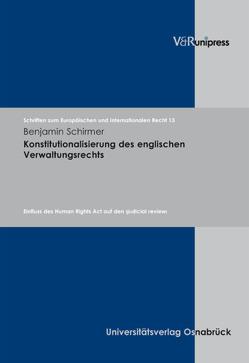 Konstitutionalisierung des englischen Verwaltungsrechts von Dörr,  Oliver, Rengeling,  Hans-Werner, Schirmer,  Benjamin, Schneider,  Jens-Peter, Weber,  Albrecht