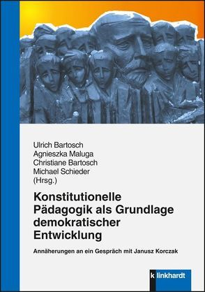 Konstitutionelle Pädagogik als Grundlage demokratischer Entwicklung von Bartosch,  Ulrich, Maluga,  Agnieszka, Schieder,  Michael