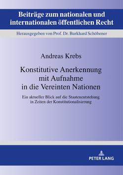 Konstitutive Anerkennung mit Aufnahme in die Vereinten Nationen von Krebs,  Andreas