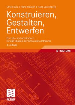 Konstruieren, Gestalten, Entwerfen von Hintzen,  Hans, Kurz,  Ulrich, Laufenberg,  Hans