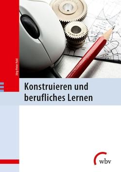 Konstruieren und berufliches Lernen von Pahl,  Jörg-Peter