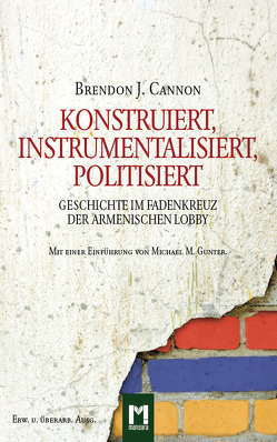 Konstruiert, Instrumentalisiert, Politisiert von Cannon,  Brendon J., Fruth-Sachs,  Heide, Henze,  Valeska, Rózsa,  Tobias