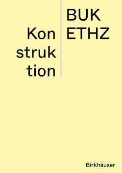 Konstruktion von ETH Zürich - BUK, Mettler,  Daniel, Studer,  Daniel