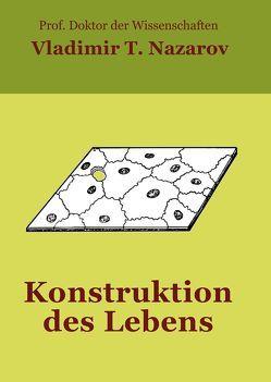 Konstruktion des Lebens von Herrmann,  Lutz-Thomas Alexander, Herrmann,  Ursula, Nazarov,  Vladimir Titovitch