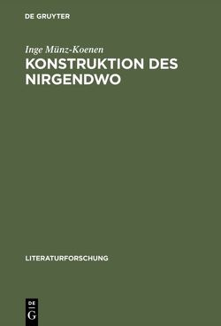 Konstruktion des Nirgendwo von Münz-Koenen,  Inge