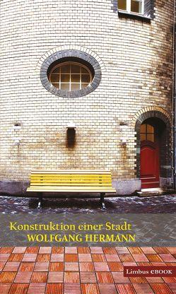 Konstruktion einer Stadt von Hermann,  Wolfgang